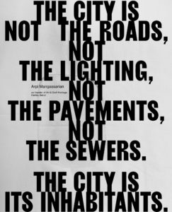 Quote: The city is not the roads, not the lighting, not the pavements, not the sewers. The city is its inhabitants